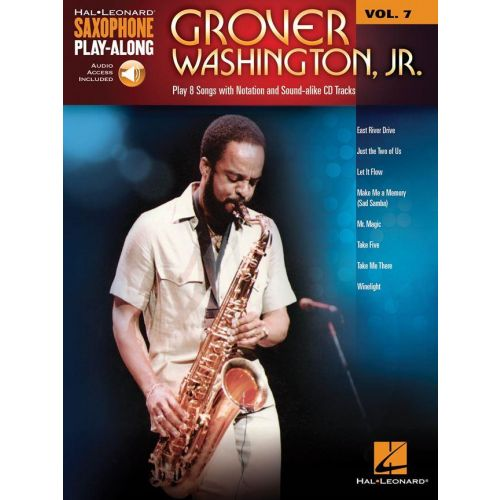 HAL LEONARD HAL LEONARD SAXOPHONE PLAY ALONG VOL.7 - GROVER WASHINGTON Jr