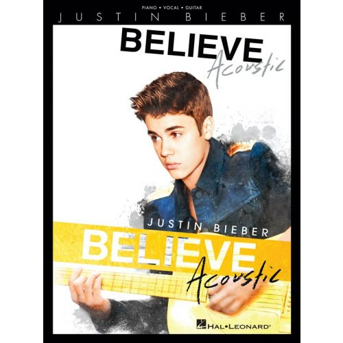 HAL LEONARD BIEBER JUSTIN BELIEVE ACOUSTIC PIANO VOCAL GUITAR SONGBOOK - PVG
