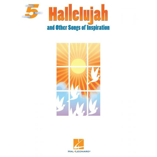 HAL LEONARD HALLELUJAH AND OTHER SONGS OF INSPIRATION FIVE FINGER - PIANO SOLO
