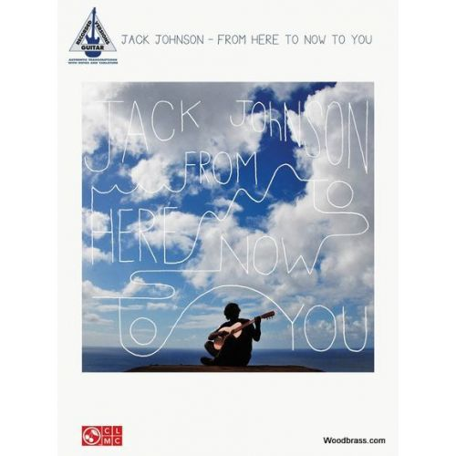 HAL LEONARD JACK JOHNSON - FROM HERE TO NOW TO YOU - GUITAR TAB