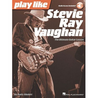 HAL LEONARD PLAY LIKE STEVIE RAY VAUGHAN - GUITAR + ONLINE AUDIO