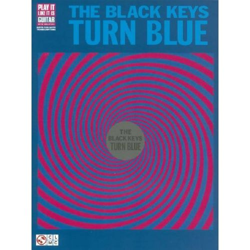 MUSIC SALES THE BLACK KEYS - TURN BLUE - GUITAR TAB