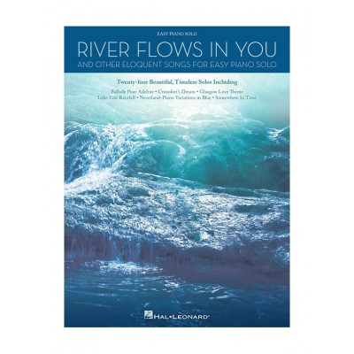 HAL LEONARD RIVER FLOWS IN YOU AND OTHER ELOQUENT SONGS FOR SOLO PIANO - EASY PIANO