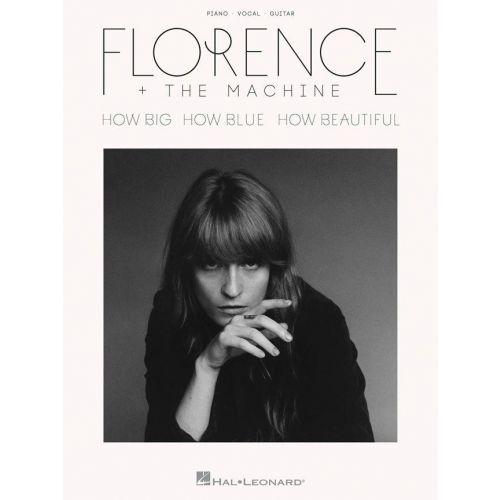 HAL LEONARD FLORENCE + THE MACHINE - HOW BIG HOW BLUE HOW BEAUTIFUL - PVG