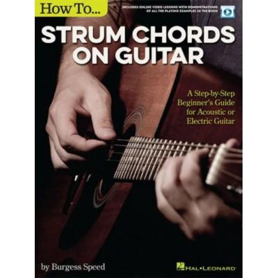 HAL LEONARD BURGESS SPEED - HOW TO STRUM CHORDS SONGS ON GUITAR