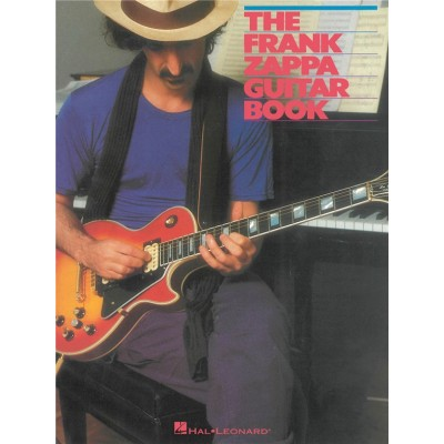 HAL LEONARD THE FRANK ZAPPA GUITAR BOOK - TRANSCRIBED BY AND INTRO BY STEVE VAI