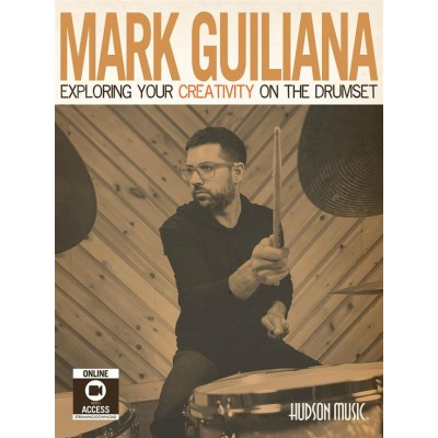 HAL LEONARD GUILIANA M. - EXPLORING YOUR CREATIVITY ON THE DRUMSET + VIDEO EN LIGNE