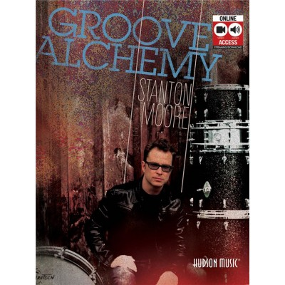HUDSON MUSIC STANTON MOORE GROOVE ALCHEMY DRUMS - DRUMS