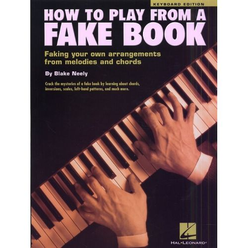 HAL LEONARD NEELY BLAKE - HOW TO PLAY FROM A FAKE BOOK - KEYBOARD