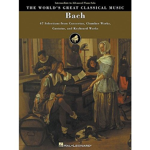 HAL LEONARD THE WORLD'S GREAT CLASSICAL MUSIC BACH INTERMEDIATE/ADVANCED - PIANO SOLO