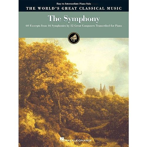 HAL LEONARD THE WORLD'S GREAT CLASSICAL MUSIC THE SYMPHONY - PIANO SOLO