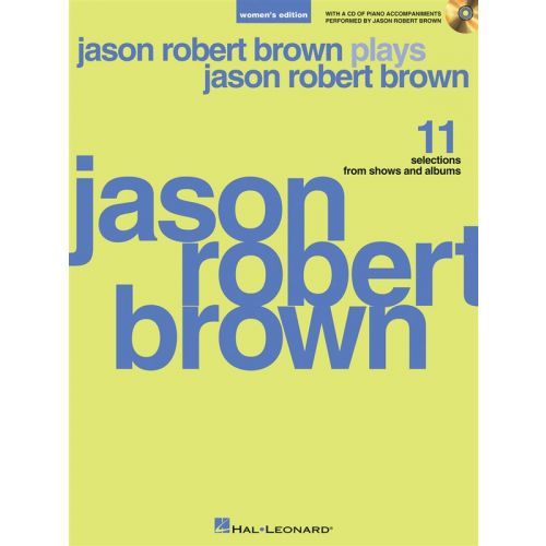 HAL LEONARD BROWN JASON ROBERT PLAYS JASON ROBERT BROWN - WOMENS EDITION - PIANO AND VOCAL