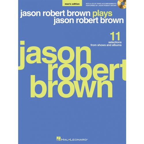 HAL LEONARD BROWN JASON ROBERT PLAYS JASON ROBERT BROWN MENS + CD - PIANO AND VOCAL