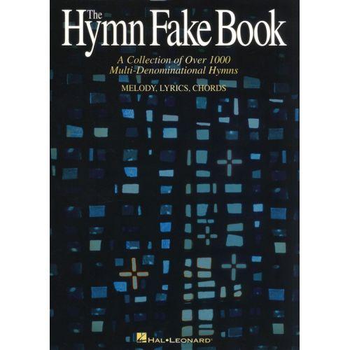 HAL LEONARD THE HYMN FAKE BOOK - C EDITION 996 HYMNS - MELODY LINE, LYRICS AND CHORDS