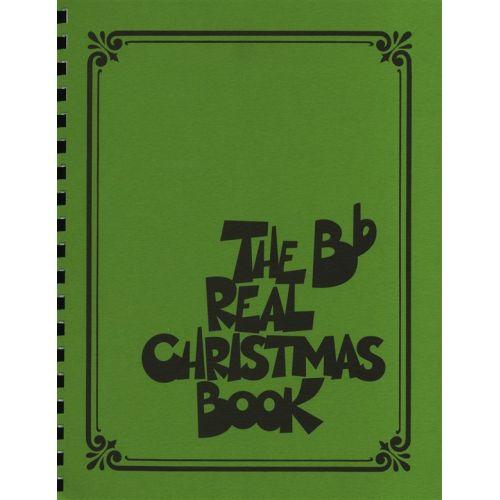 HAL LEONARD THE REAL CHRISTMAS BOOK REAL BOOK B FLAT EDITION MELODY LYRICS CHORDS - B FLAT INSTRUMENTS