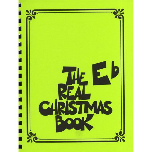 HAL LEONARD THE REAL CHRISTMAS BOOK REAL BOOK E FLAT EDITION - E FLAT INSTRUMENTS