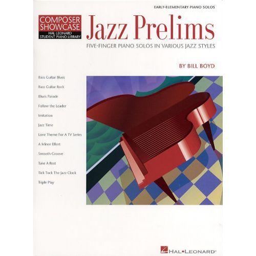 HAL LEONARD BOYD BILL - JAZZ PRELIMS - HAL LEONARD STUDENT PIANO LIBRARY - PIANO SOLO
