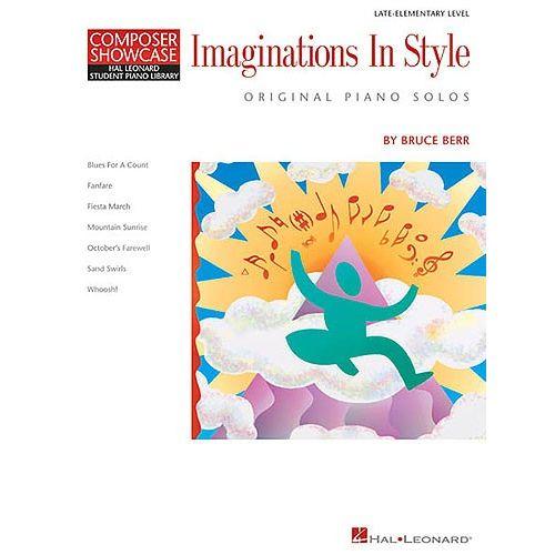 HAL LEONARD COMPOSER SHOWCASE - BRUCE BERR IMAGINATION IN STYLES - PIANO SOLO