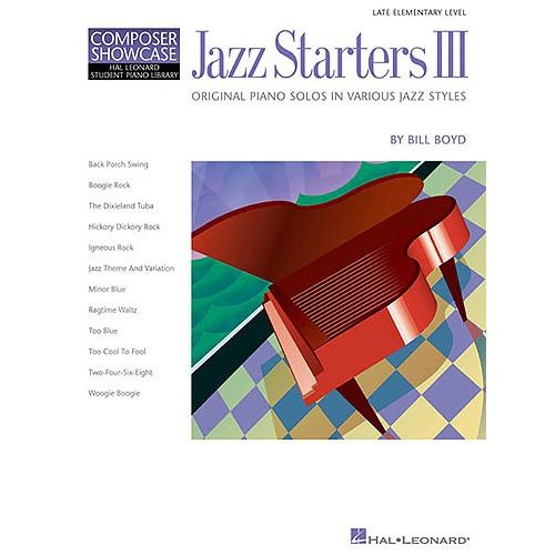 HAL LEONARD COMPOSER SHOWCASE BILL BOYD JAZZ STARTERS III - LATE ELEMENTARY LEVEL COMPOSER SHOWCASE III - PIANO