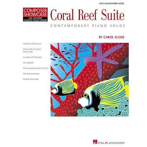 HAL LEONARD COMPOSER SHOWCASE - CAROL KLOSE CORAL REEF SUITE - PIANO SOLO