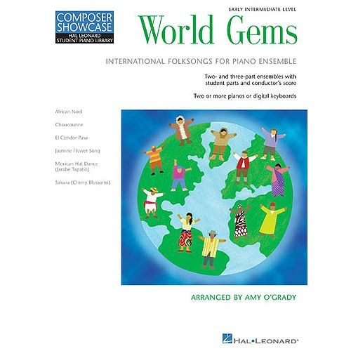 HAL LEONARD COMPOSER SHOWCASE AMY O'GRADY WORLD GEMS - INTERNATIONAL FOLKSONGS FOR PIANO ENSEMBLE - PIANO DUET