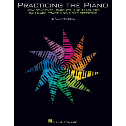 HAL LEONARD BRETH NANCY PRACTICING THE PIANO MAKE PRACTICING MORE EFFECTIVE - PIANO SOLO
