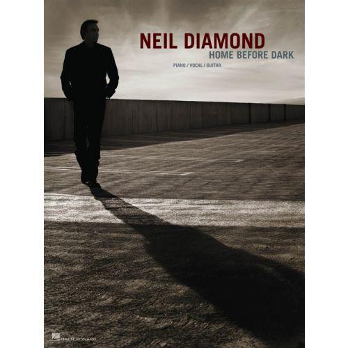 HAL LEONARD NEIL DIAMOND - HOME BEFORE DARK - PVG