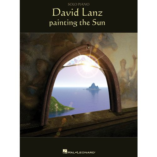 HAL LEONARD DAVID LANZ - PAINTING THE SUN - PVG