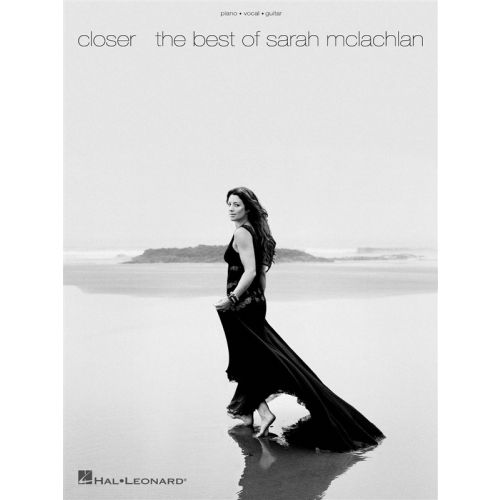 HAL LEONARD CLOSER THE BEST OF SARAH MCLACHLAN - PVG