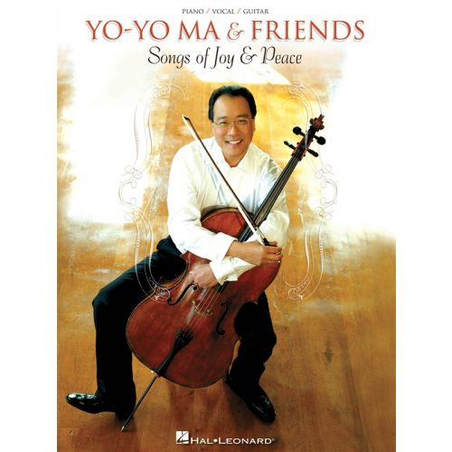 HAL LEONARD YO YO MA AND FRIENDS SONGS OF JOYS AND PEACE PVG ARTIST SONGBOOK - CELLO