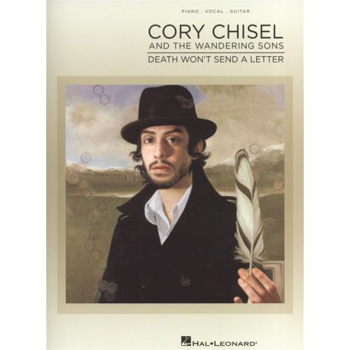 HAL LEONARD CORY CHISEL AND THE WANDERING SONS DEATH WON'T SEND A LETTER - PVG