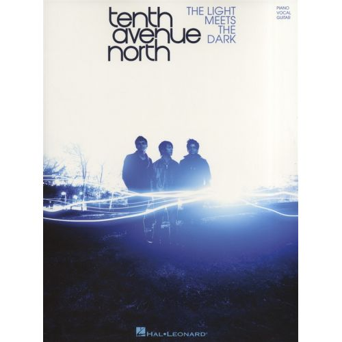 HAL LEONARD TENTH AVENUE NORTH THE LIGHT MEETS THE DARK - PVG