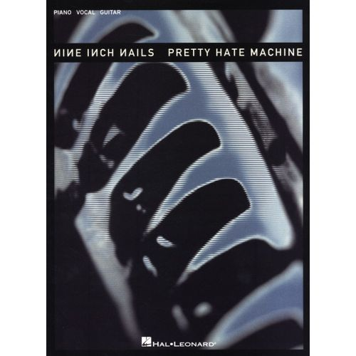 HAL LEONARD NINE INCH NAILS PRETTY HATE MACHINE PIANO VOCAL GUITAR - PVG