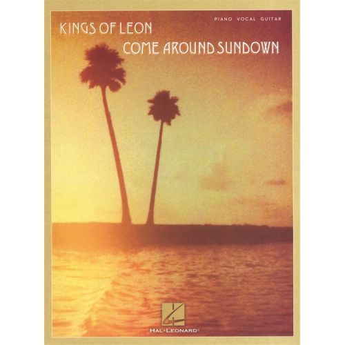 HAL LEONARD KINGS OF LEON COME AROUND SUNDOWN - PVG