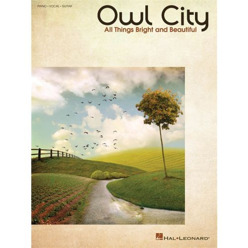 HAL LEONARD OWL CITY ALL THINGS BRIGHT AND BEAUTIFUL - PVG