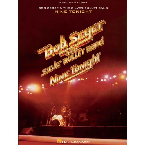 HAL LEONARD SEGER BOB AND THE SILVER BULLET BAND NINE TONIGHT - PVG