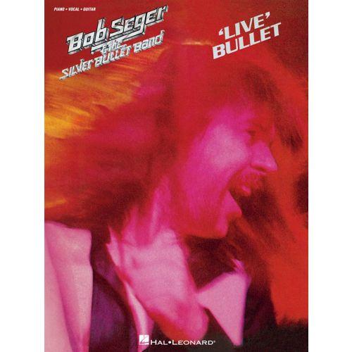 HAL LEONARD SEGER BOB AND THE SILVER BULLET BAND LIVE BULLET - PVG