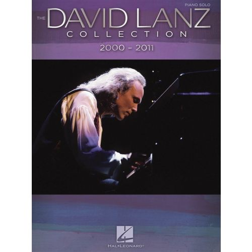 HAL LEONARD LANZ DAVID - THE COLLECTION 2000-2011 - PIANO SOLO