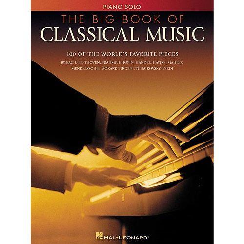 HAL LEONARD THE BIG BOOK OF CLASSICAL MUSIC - PIANO SOLO