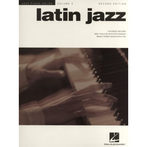 HAL LEONARD JAZZ PIANO SOLOS VOL.3 LATIN JAZZ SECOND EDITION
