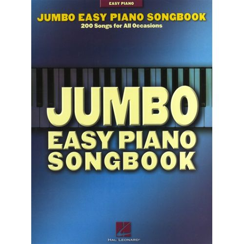 HAL LEONARD JUMBO EASY PIANO SONGBOOK 200 SONGS FOR ALL OCCASIONS - PIANO SOLO