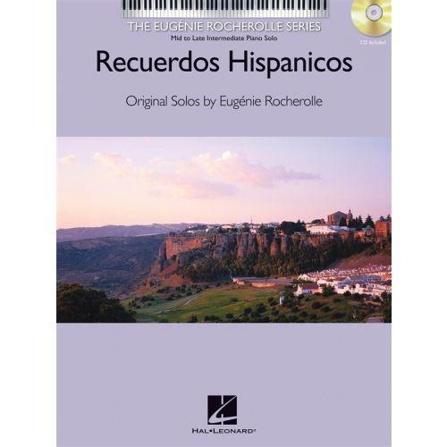 HAL LEONARD EUGENIE ROCHEROLLE RECUERDOS HISPANICOS + CD - PIANO SOLO