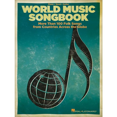 HAL LEONARD WORLD MUSIC SONGBOOK MORE THAN 100 FOLK SONGS AROUND GLOBE - PVG