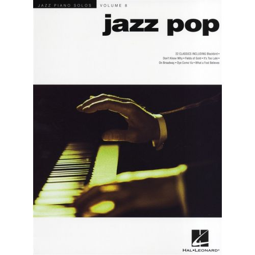 HAL LEONARD JAZZ PIANO SOLOS VOLUME 8 JAZZ POP PIANO SOLO SONGBOOK - PIANO SOLO