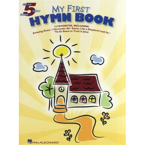 HAL LEONARD MY FIRST HYMN BOOK FIVE FINGER - PIANO SOLO