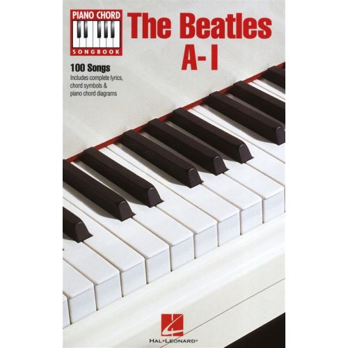 HAL LEONARD THE BEATLES A-I PIANO CHORD SONGBOOK - LYRICS AND PIANO CHORDS