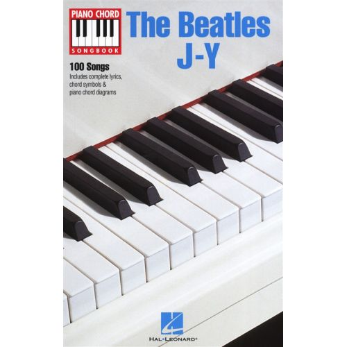 HAL LEONARD THE BEATLES J-Y PIANO CHORD SONGBOOK PF- LYRICS AND PIANO CHORDS