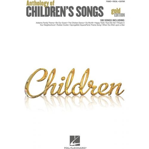 HAL LEONARD ANTHOLOGY OF CHILDREN'S SONGS GOLD EDITION - PVG