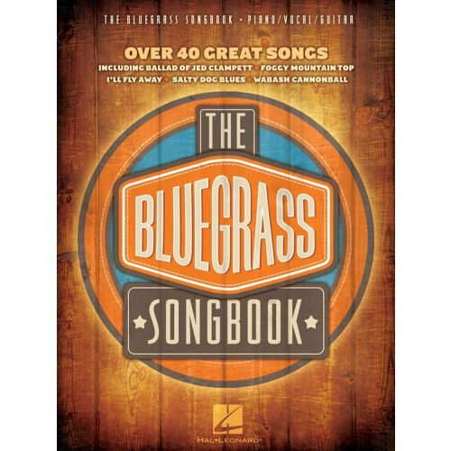 HAL LEONARD THE BLUEGRASS SONGBOOK - PVG