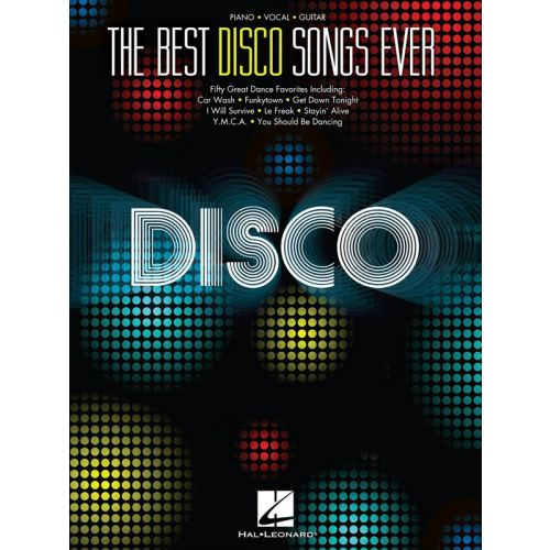 HAL LEONARD THE BEST DISCO SONGS EVER PIANO VOCAL GUITAR PVG SONGBOOK - PIANO AND VOCAL